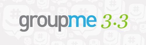 GroupMe for iPhone and Android 3.3 Just in time for the madness of SXSW, we're unleashing a brand new version of GroupMe for iPhone and Android, with some long-awaited updates and awesome new features. It just keeps getting better! Let's get right to it. Here's what's new. Introducing Open Groups Open groups are a new way to start conversations on GroupMe. They're just like any other group, except you don't have to add anyone to them—anyone you know can join. They're best when you know what you want to talk about, but not who would want to talk about it with you. You can choose to notify just your GroupMe contacts, or send the URL out on Twitter or Facebook and see who joins the conversation.     Whether it's an impromptu book club, karaoke crew, pick-up soccer group, or fan club, open groups make it easy to talk about the things you like with anyone you know. Try it out now—it's as simple as flipping the switch.  GroupMe in Your Language In the seven months since we launched international support for GroupMe, we've been thrilled to hear from people using our app to chat with their friends all over on the planet.  As part of our mission to make GroupMe available to everyone, today we're launching the GroupMe iPhone and Android apps in 14 new languages: Spanish, French, German, Indonesian, Italian, Japanese, Korean, Dutch, Polish, Portuguese (both Portuguese and Brazilian), Russian, and Chinese (Simplified & Traditional).        If your language still isn't represented, request it in our Feature Requests forum! We'd love to hear from you. Etc. The new Discover tab makes it easy to find open groups from your friends. Live typing notifications (iPhone only) Lots of bug fixes and UI improvements The new GroupMe app is available immediately for iPhone and Android. Download now and let us know what you think!