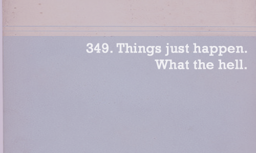 whatdiscworldtaughtme:  349. Things just happen. What the hell.