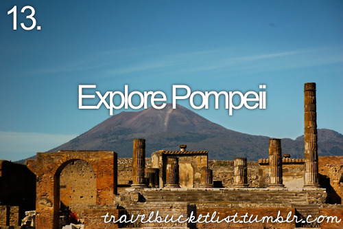 Explore Pompeii. (Submitted by kelseyann19)