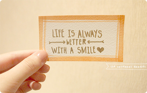 *smile always. no matter what. smile will make everything better.*