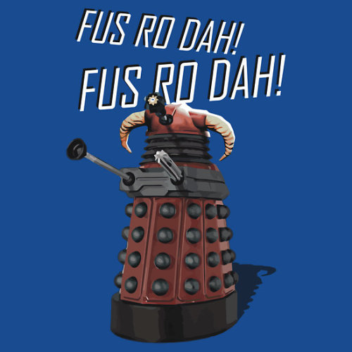 Dragon Slaying Dalek… Fus Ro Dah! t-shirt by Adam de la Mare This fun new t-shirt is for all you fans of Doctor Who and… Skyrim! Enjoy!