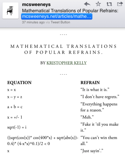 proofmathisbeautiful:  crookedindifference:  McSweeneys: Mathematical Translations of Popular Refrains  I think this wins the internet for the day! :D Thanks Shah!!