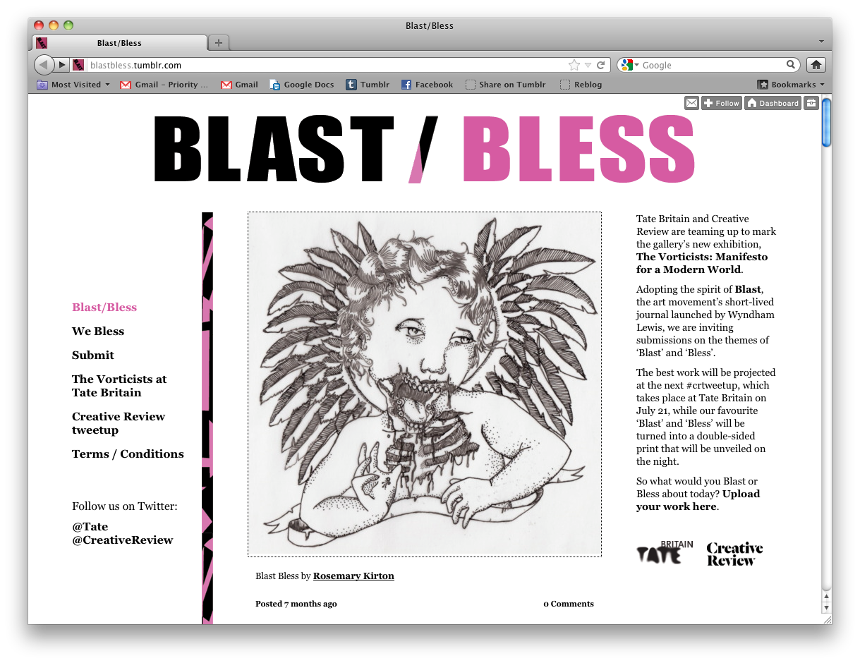 The Tate accepted artist submissions via Tumblr on the themes of their Blast/Bless exhibition. The best work was projected at the Creative Review TweetUp, which took place at Tate Britain in July 2011, and their favorite submission was turned into a double-sided print.