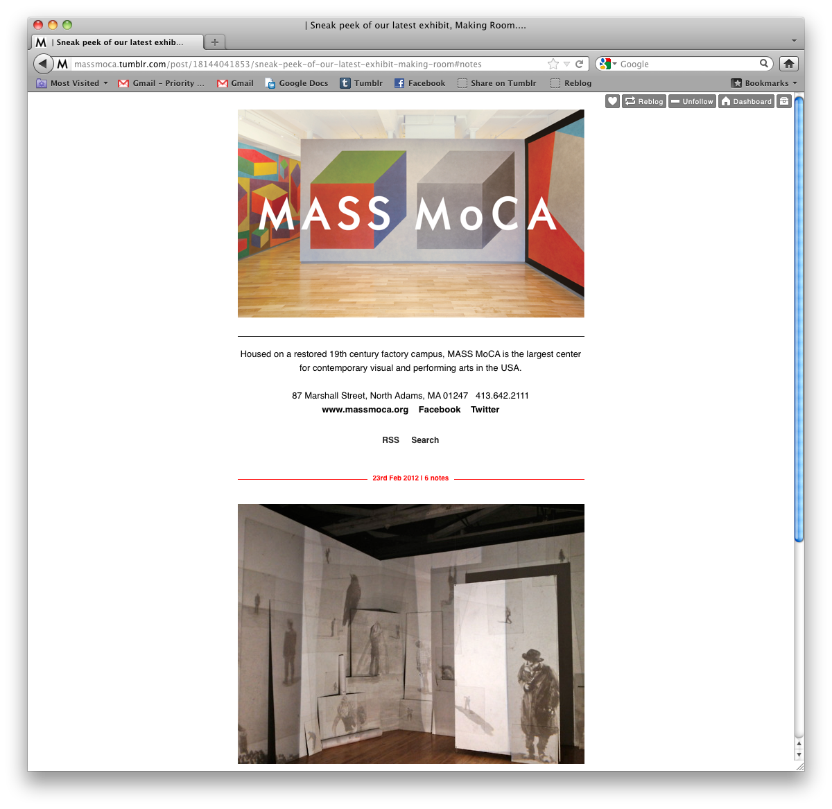 The staff blog of the MASS MoCA team gives behind the scenes insight on what it's like to work at the museum on a day to day basis, the subject of which segues into conversations about art and interactions with museum visitors.  The MASS MoCA Tumblr is one of the most highly interactive museum Tumblrs because it relies on the sensibility of the awesome people who work there, breaking down the often impenetrable barrier between institution and visitor.