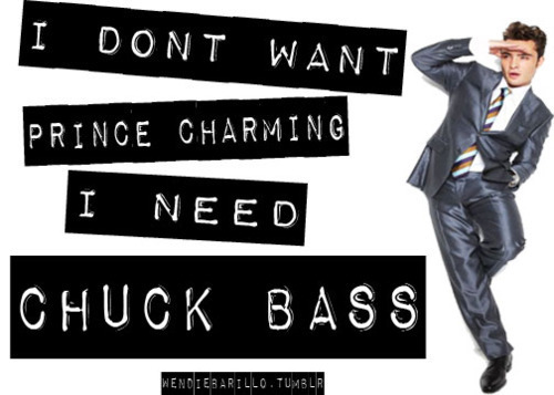 i hope we are clear at this. Give me chuck bass, not prince charming.
