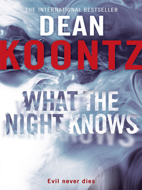 Book #4 _ What the Night Knows, by Dean Koontz.