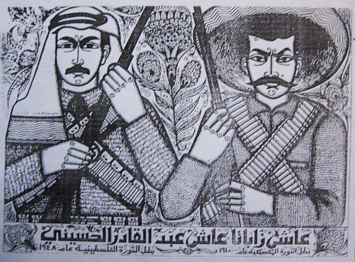 existentialist-trotskyist:  This is the picture at the entrance of the Palestinian Consulate in Mexico. It features Emiliano Zapata and Abd al-Qadir al-Husayni. The arabic is translated to: Long live Zapata - hero of the Mexican revolution - 1915 Long live Abd al Kader al Husseini - hero of the Palestinian revolution - 1948 The author is Burhan Karkoutly the same guy who ilustrated Ghassan Kanafani's books.