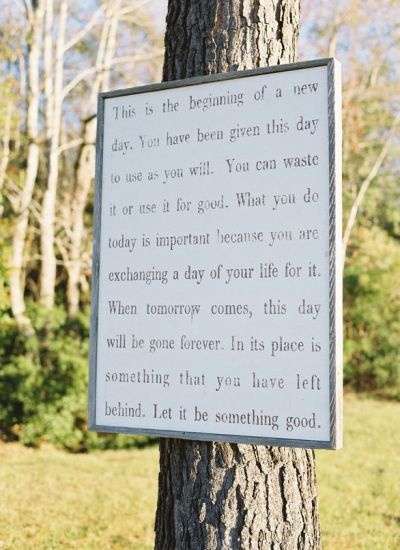 "fuckyeahweddingideas:  This sign served as the backdrop during a wedding ceremony…""This the beginning of a new day."""