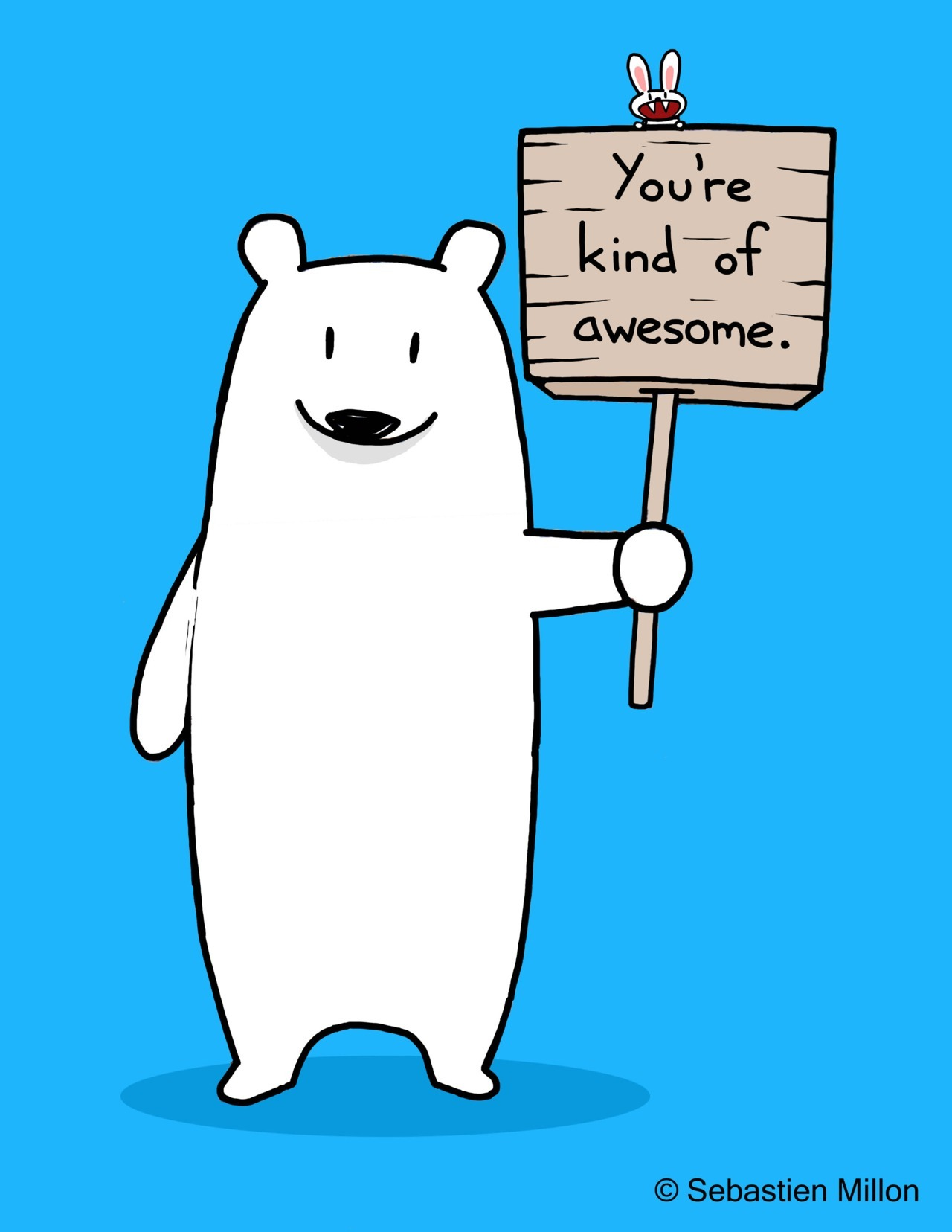 "I can see Bunny!!! ""Bear wants to remind you that you are awesome. He gets very upset when you forget that."" Illustration by ©sebastienmillon / www.facebook.com/sebreg"