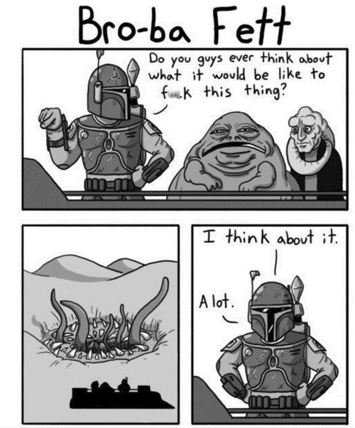 Boba Fett has a dirty mind