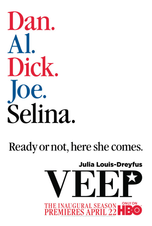 Key Art: HBO's Veep I'm surprised they didn't put Julia Louis Dreyfus on the poster.