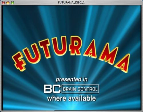 Futurama: Presented in BC - Brain Control - where available.