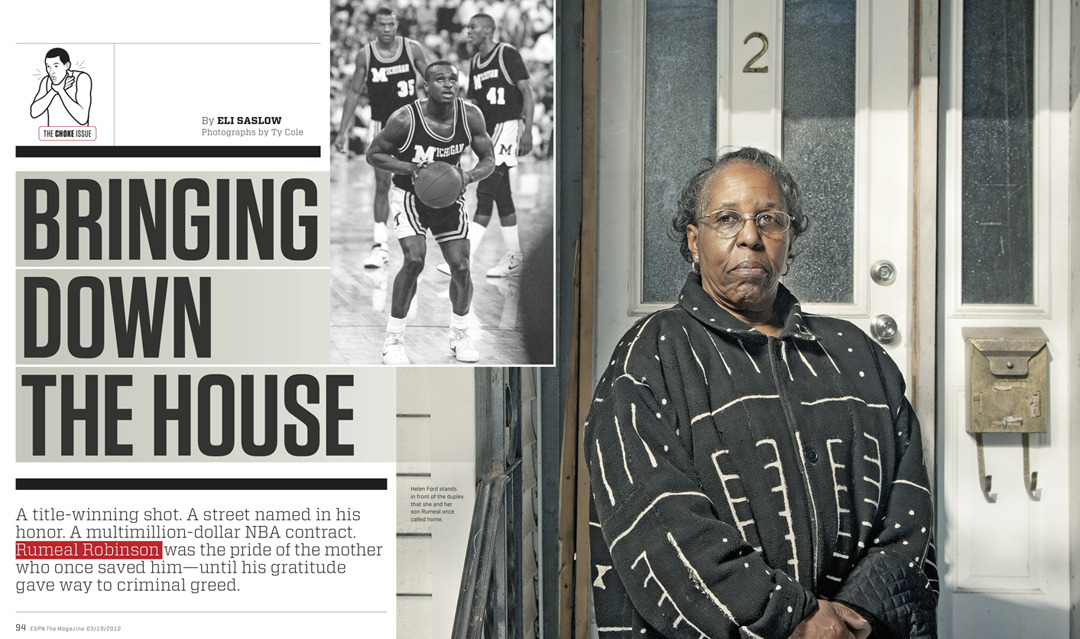 Latest portrait in ESPN the Magazine out now. This is Helen Ford. Her adopted son, Rumeal Robinson, a retired NBA player, scammed her out of her house for a biz deal. Read the story here. It's a good/sad one. Kristine LaManna - Photo Editor