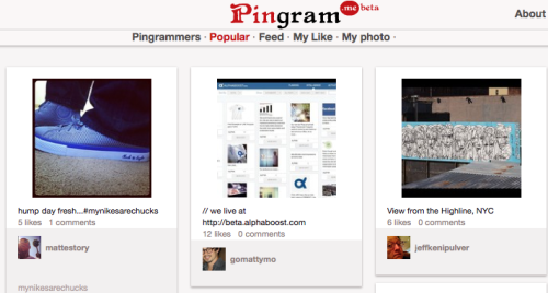 "Like Pinterest and Instagram? Check out Pingram. As social media continues to grow and evolve, two user favorites have been mashed together to create one service. Called Pingram (and notably still in beta testing), it combines the look of Pinterest with Instagram photos, allowing you to view Instagram photos that have been (literally) pinned. But why Pinterest and Instagram? Instagram, the free photo sharing application that allows users to take a photo, apply a digital filter, then share it socially, recently passed 25 million users (according to The Next Web), and Pinterest is the social network of the moment that lets its 12 million-and-counting users collect and share digital images and link them to websites. The new site is the work of Italian web developer Gennaro Varriale, who tells Mashable:  ""I love Instagram and use it frequently. I also use Pinterest and I love collecting photos in boards. While I was searching [for] a way to pin my Instagram photo, I got this idea — A simple way to share Instagram photos with a clean interface, similar to Pinterest inside a vanity url page.""  Are you a Pinterest or Instagram addict? Have you tried Pingram? Thoughts? -LD [Pinterest, Instagram, The Next Web, Mashable, h/t @anniemal] Photo: Pingram.me"