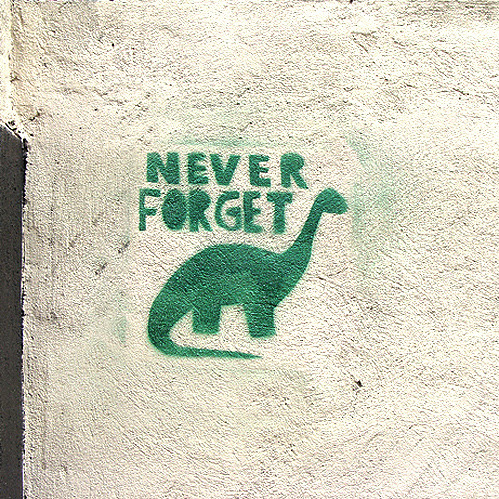 Never Forget. Dinosaur
