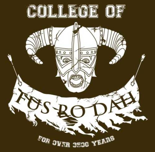 dotcore:  College Of Fus Ro Dah.by Bomdesignz. You can buy it at Redbubble.