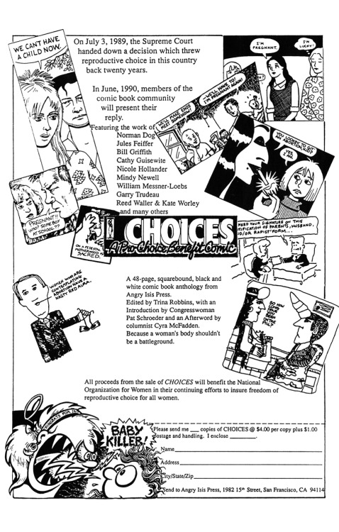 Promotional ad for the pro-choice benefit anthology comic Choices, edited by Trina Robbins, featuring work by (clockwise) Nancy Babb & Lee Binswanger, Robert Triptow, Barbara Slate, Norman Dog, Nicole Hollander, Nina Paley, Hollander, Jackie Urbanovic, Phoebe Gloeckner, and Guy Colwell, 1990.