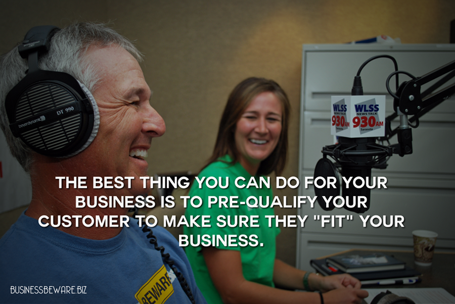 "Make sure customers ""fit"" your business."