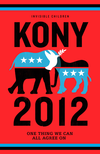 #KONY2012  KONY2012 is a film and campaign by Invisible Children that aims to make Joseph Kony infamous, not to celebrate him. The goal is to raise support for his arrest and set a precedent for international justice.  CLICK THE PIC for the video.