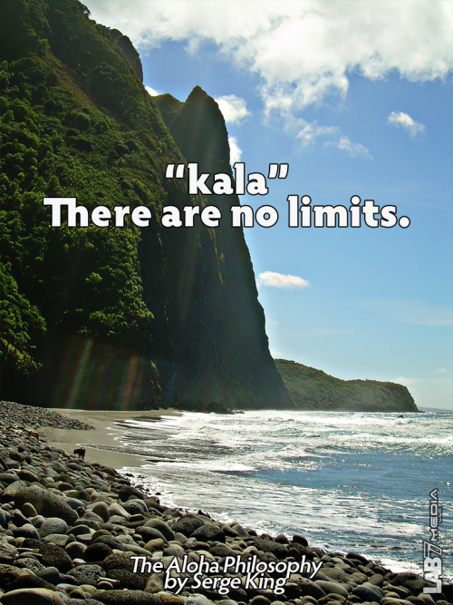 "The Aloha Philosophy by Serge King 2. ""kala"" There are no limits. ( content remix series by LukasBryson @ LAB7media 