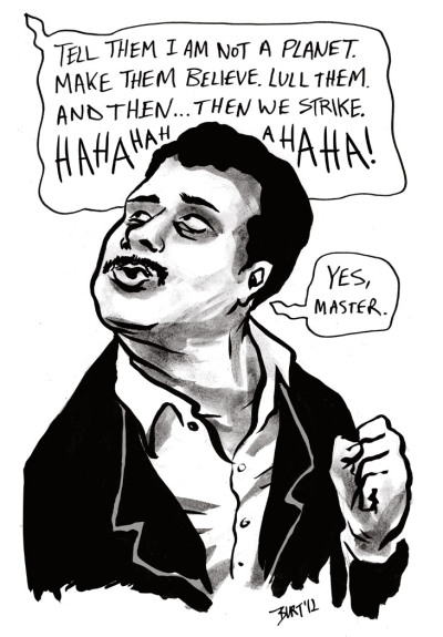 notentirely:   burtondurand: Quick sketch of Neil deGrasse Tyson receiving orders from Pluto.  *snortle*  heh