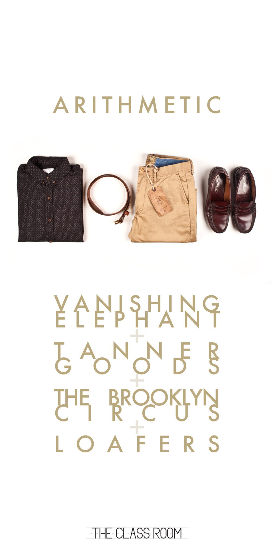The Class Room Arithmetic Vanishing Elephant + Tanner Goods + The Brooklyn Circus + Vintage Florsheim Loafers = Class All items available now at The Class Room