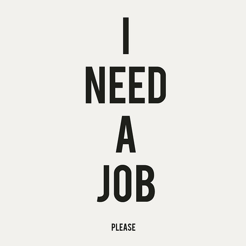I Need a Job Please
