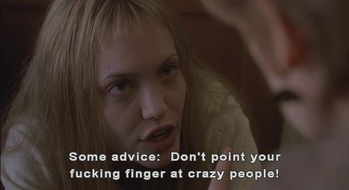 Girl, Interrupted.