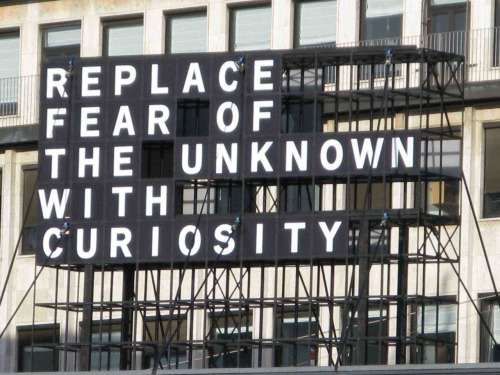 """Replace fear of the unknownwith curiosity"" explore-blog:  Truth. Richard Feynman, Jonah Lehrer, and Neil deGrasse Tyson would all agree. (↬ It's Okay to be Smart"
