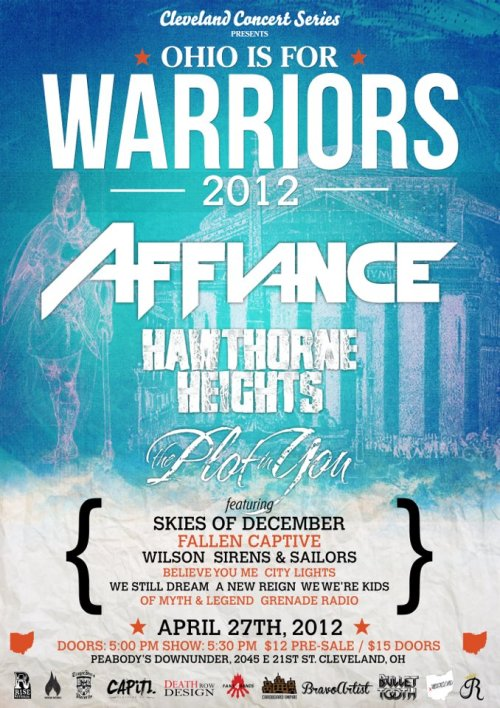 Ohio Is For Warriors 2012 w/ AFFIANCE and special guests Hawthorne Heights and The Plot in You! Friday, April 27 at 5:00 at Peabody's in Cleveland, OH. Get your tickets! http://www.facebook.com/events/224759734287299/