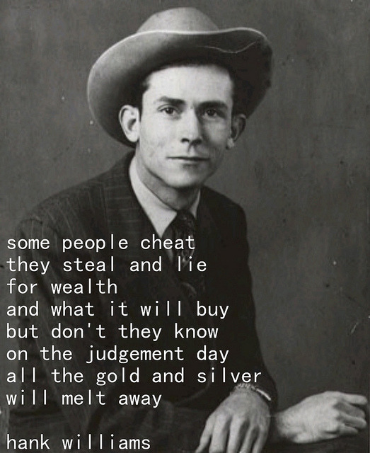 fancysouth:  Hank Williams by kerouac's ghost on Flickr.  Amen…Hank Williams…love him!!!!