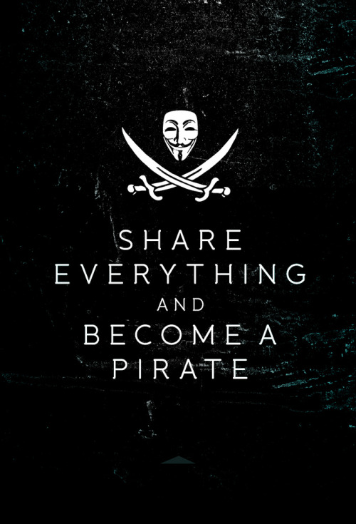 Share everything and become a pirate.