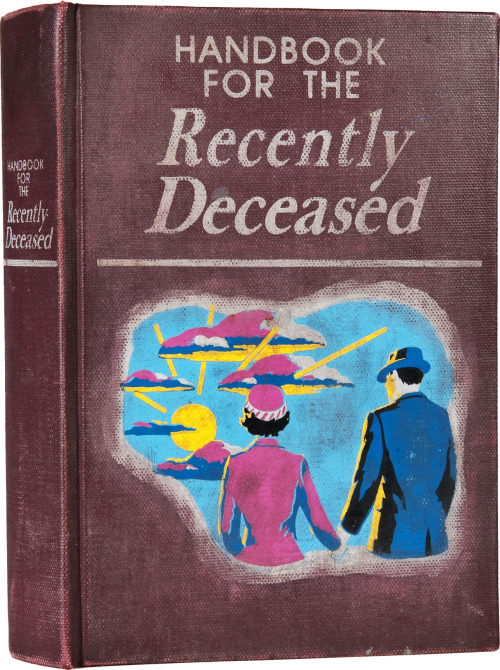 robotcosmonaut:  Handbook for the Recently Deceased via vintagegal  I wasn't aware of this being a real book haha! Beetle juice! Beetle Juice! Beetttlleeeee JuUUCCCIiiIEE!