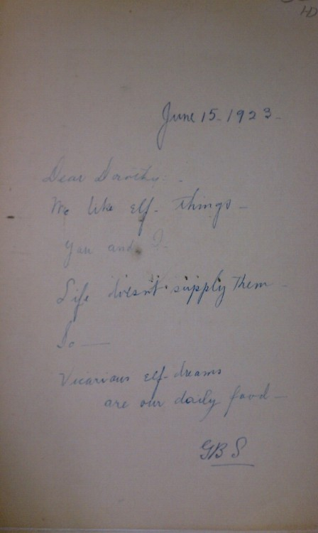 JUNE 15, 1923  Dear Dorothy, We like elf things- you and I. Life doesn't supply them  So- Vicarious elf dreams  are our daily food- GBS