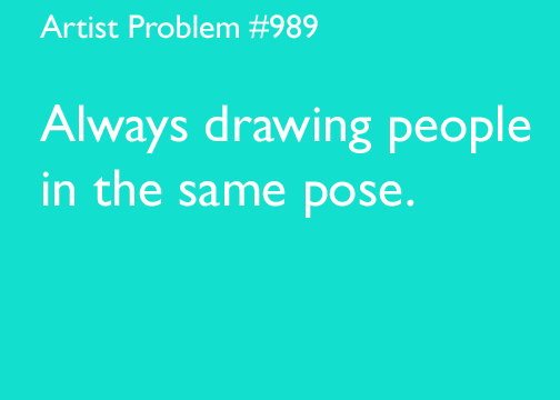Submitted by: ninanoodle [#989: Always drawing people in the same pose.]