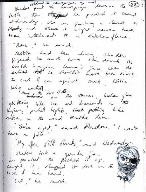 neil-gaiman:  …a page from the original AMERICAN GODS notebook. Somewhere in Chapter Two. From the Neilgaiman.com site, where there are scans of half a dozen notebook pages, from over a decade ago. I don't remember why.