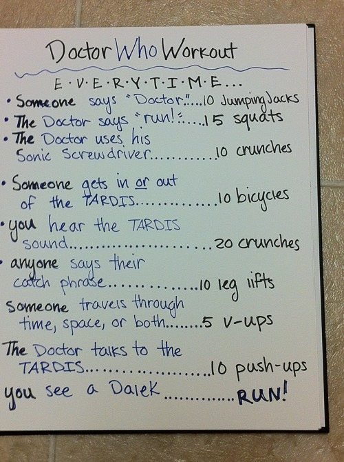 movieworkout:  Doctor Who Workout!  I like it…. I'm going to try it next time I'm watching Dr. Who at home :)