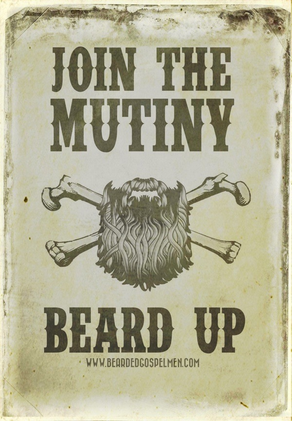 Join the mutiny. Beard up!