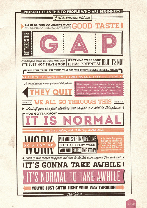 366coolthings:  #070 - The Gap My version of this so truly brillant quote that pushes me every day to WORK HARD!
