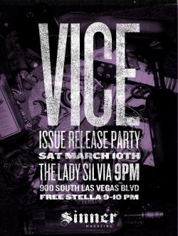 Reminder: The VICE Issue Launch Party is TONIGHT at @TheLadySilviaLV at 9pm. Hope to see all you SINNERs there!