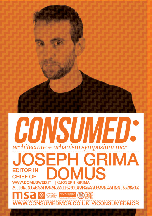 consumedmcr:  CONSUMED: _THIRD SPEAKER ANNOUNCEMENT: JOSEPH GRIMA - EDITOR IN CHIEF OF DOMUS _ http://www.domusweb.it http://twitter.com/joseph_grima