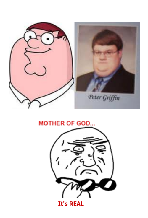 the-absolute-funniest-posts:  megustamemes: Peter Griffin is real!   Follow this blog, you will love it on your dashboard