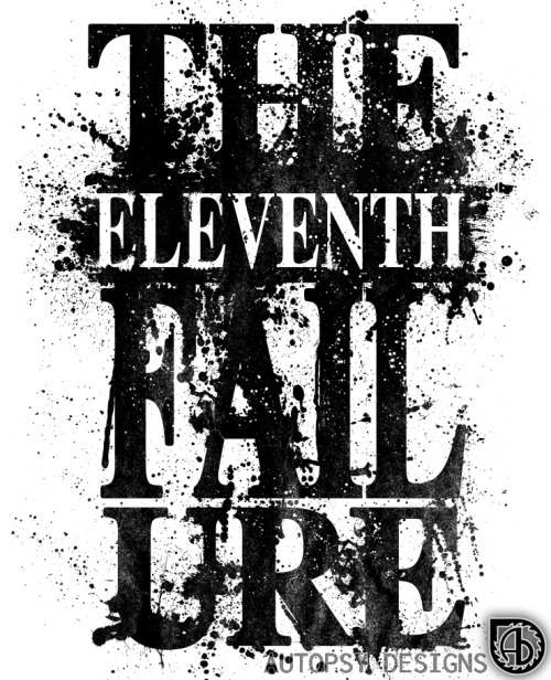 Merch design for The Eleventh Failure by Autopsy Designs.  -Letter concept was designed by the band-