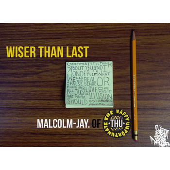Wiser Than Last - Malcolm-Jay. of The Happy Unfortunate All proceeds from digital downloads this month will be going to a charity of your choice.  Reply or reblog this post with your vote and we will announce the charity shortly. www.thehappyunfortunate.bandcamp.com