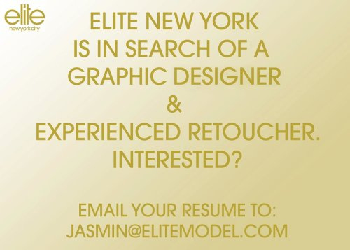 Job Opening: Elite Model Management Is Looking For A Retoucher - Pass It On! They are looking for an experienced retoucher and graphic designer. You can get in touch with them via the contact below Jasmin@elitemodel.com This is a huge job, if it doesn't apply to you, pass it on. Someone out there is looking and we can help find them. If you do get the job, please let me know - I want to see if posting these openings are helpful.  Source: Elite Models (Facebook)