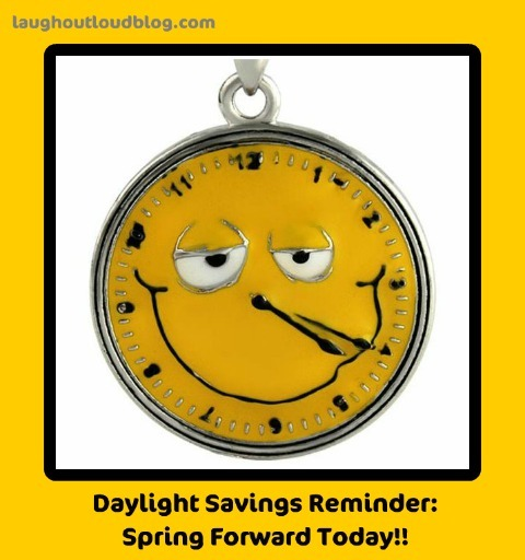 It's Daylight Savings Time!  SPRING FORWARD!
