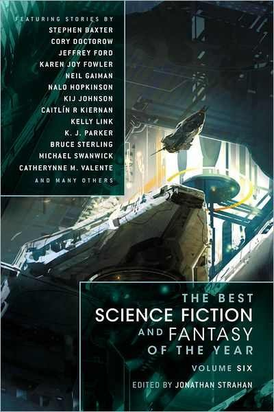 The Best Science Fiction and Fantasy of the Year, V. 6 edited by Jonathan Strahan | Tor.com  Adding this one to my TBR - I really want to read more short stories this year, and this looks like an excellent collection.