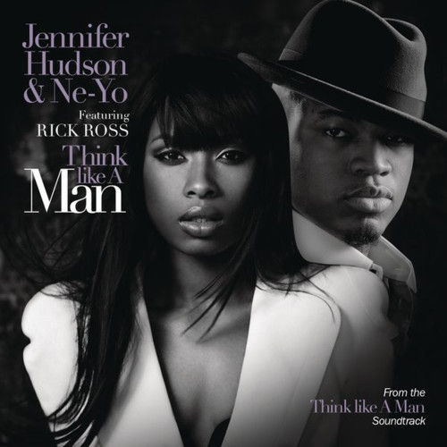 Jennifer Hudson & Ne-Yo - Think Like A Man [Feat. Rick Ross] [from the Motion Picture