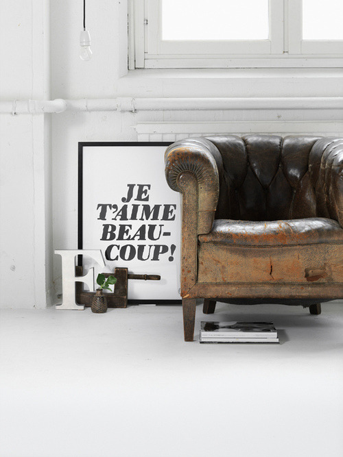 (via Je t'aime beau coup poster and leather chair | Murray Mitchell)