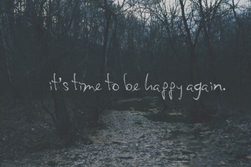 iamlifestyle:  It's time to be happy again